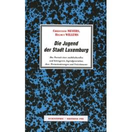 Meyers Christiane, Willems Helmut: Die Jugend der Stadt Luxembur