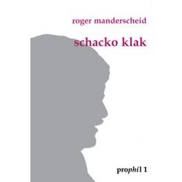 Manderscheid Roger: Schacko Klak