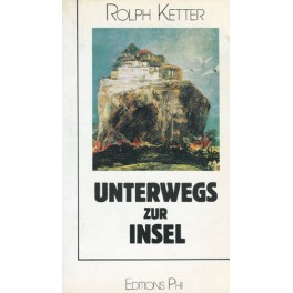 Ketter Rolph: Unterwegs zur Insel