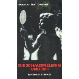 Steckel Margret: Die Schauspielerin und ich