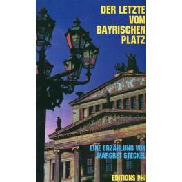 Steckel Margret: Der Letzte vom Bayrischen Platz