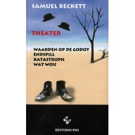 Beckett Samuel: Waarden op de Godot, Endspill, Katastroph, Wat w