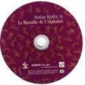 Koltz Anise: CD - La Muraille de l'Alphabet