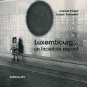 Frisoni C. & Tomassini J.: Luxembourg... un incertain regard