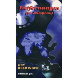 Helminger Guy: Entfernungen (in Zellophan)
