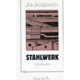 Jacquemoth Jos: Stahlwerk