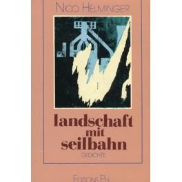 Helminger Nico: Landschaft mit Seilbahn