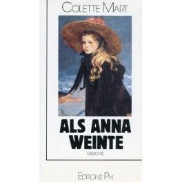Mart Colette: Als Anna weinte
