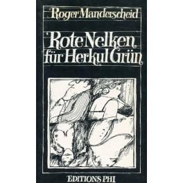 Manderscheid Roger: Rote Nelken für Herkul Grün