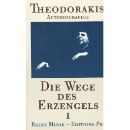 Theodorakis Mikis: Die Wege des Erzengels I
