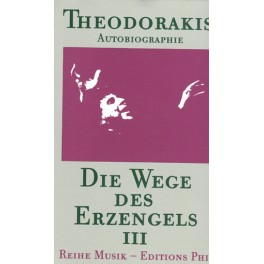 Theodorakis Mikis: Die Wege des Erzengels III