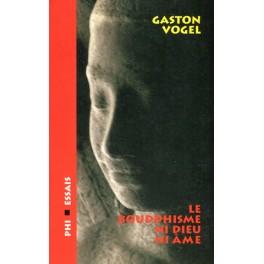 Vogel Gaston: Le Bouddhisme, Ni Dieu, Ni Âme