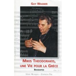 Theodorakis Mikis: Une vie pour la Grèce