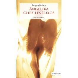Jacques Steiwer: Angelika chez les Luxos