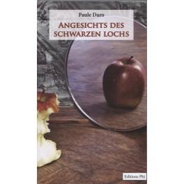 Paule Daro: ANGESICHTS DES SCHWARZEN LOCHS