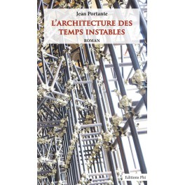 Jean Portante: L'ARCHITECTURE DES TEMPS INSTABLES