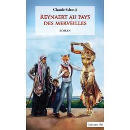 Claude Schmit : Reynaert au Pays des Merveilles