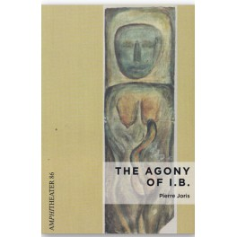 The agony of i.b : Pierre Joris
