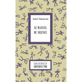 Le manuel du silence : André Simoncini