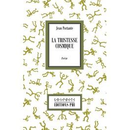 Jean Portante - La Tristesse cosmique