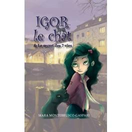 Mara Montebrusco-Gaspari -  Igor le chat  & le secret des 7 vies