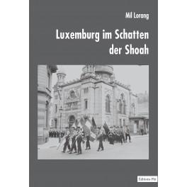 Mil Lorang . Luxemburg im Schatten der Shoah