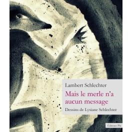 Lambert Schlechter - Mais le Merle n'a aucun message