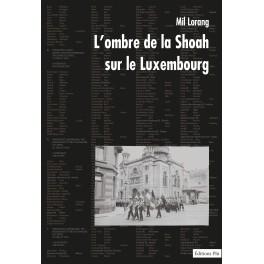 Mil Lorang - L'ombre de la Shoah sur le Luxembourg