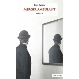 Tom Reisen - Miroir ambulant