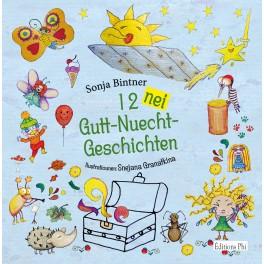 Sonja Bintner : 12 Nei Gutt-Nuecht-Geschichten