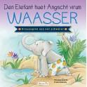 Den Elefant huet Angscht virum Waasser