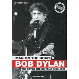 Graf Christof: Bob Dylan, man on the road, the never ending tour
