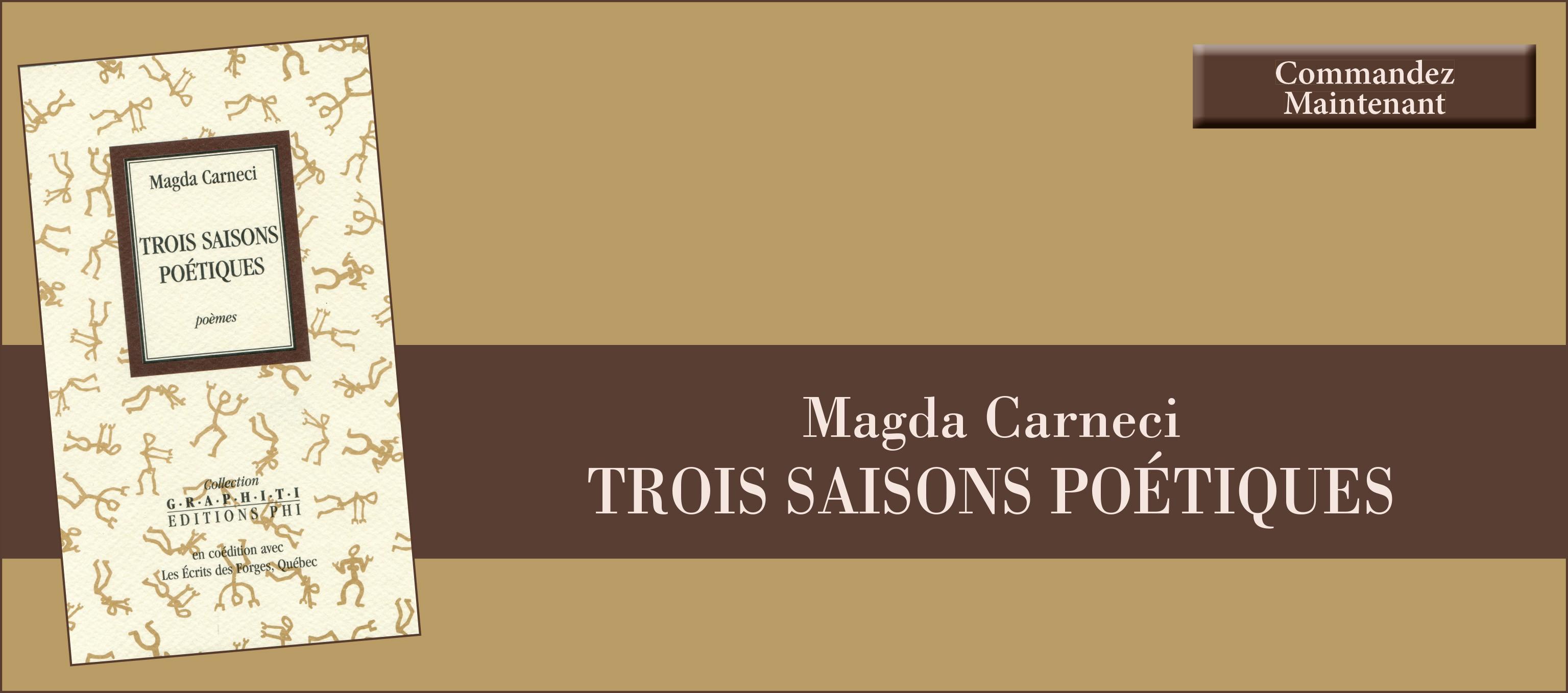 Magda Carneci - Trois saisons poétiques