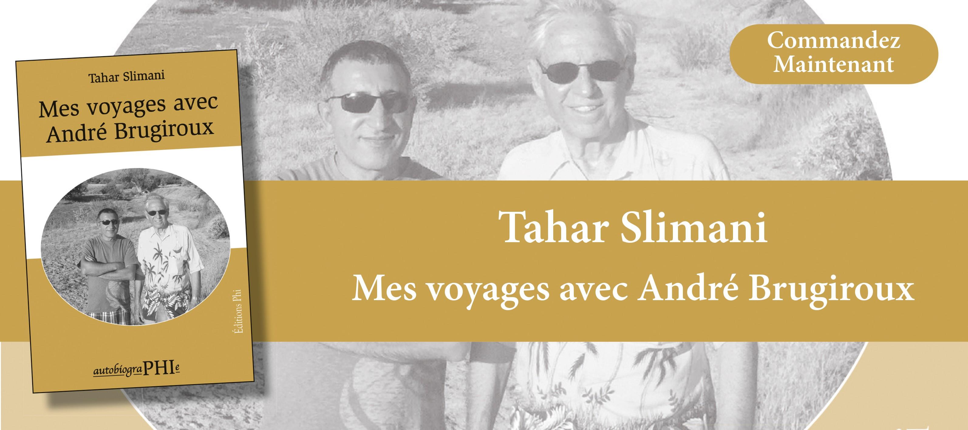http://www.editionsphi.lu/fr/nouveautes/491-tahar-slimani-mes-voyages-avec-andre-brugiroux.html
