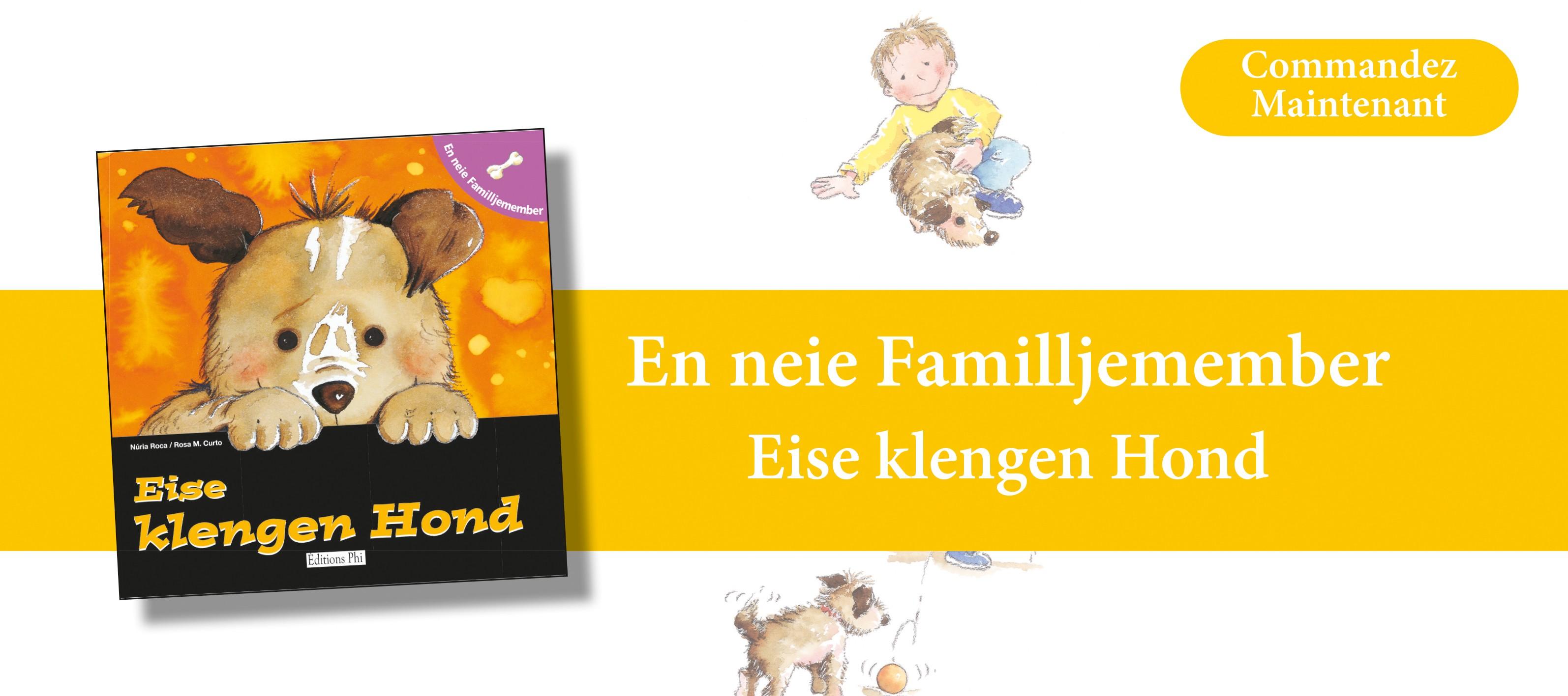 http://www.editionsphi.lu/fr/jeunesse/497-en-neie-familljemember-eise-klengen-hond.html