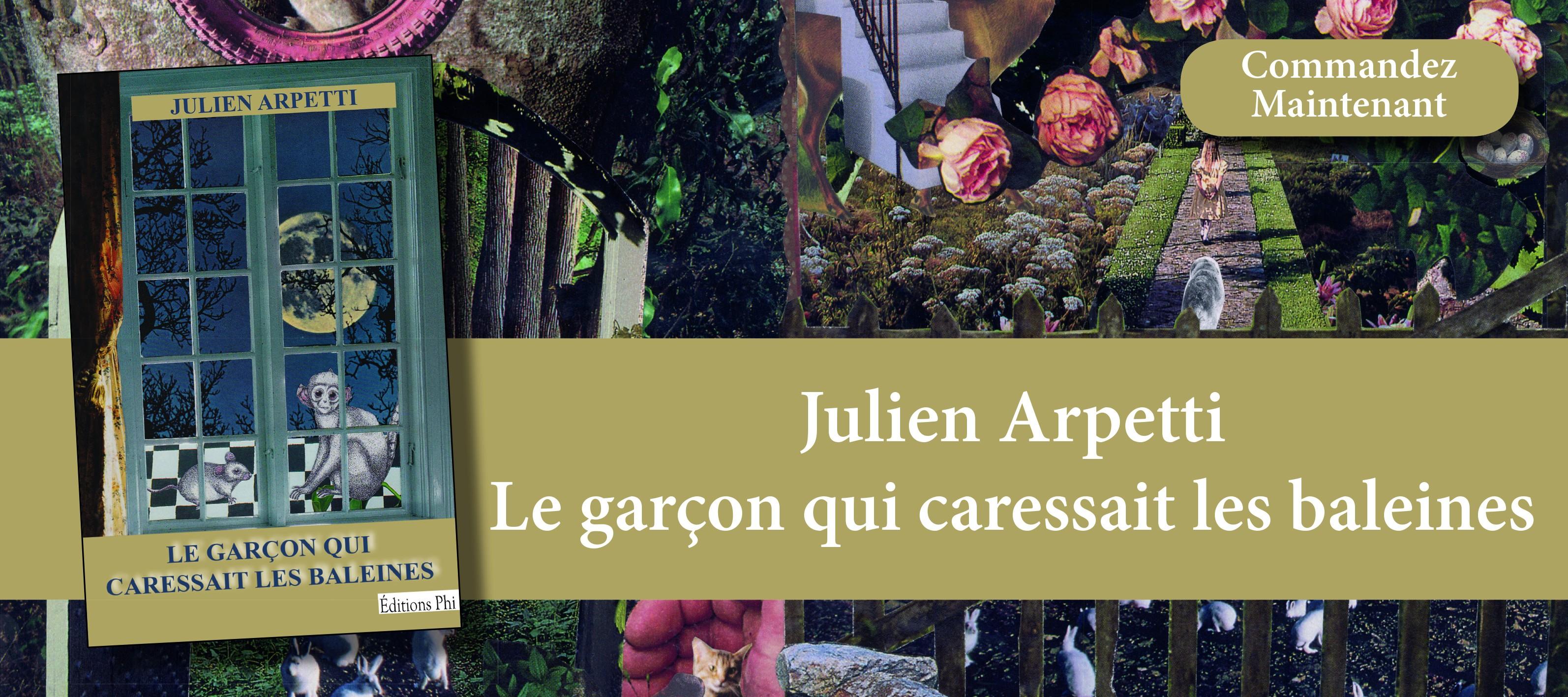 Julien Arpetti - Le garçon qui caressait les baleines