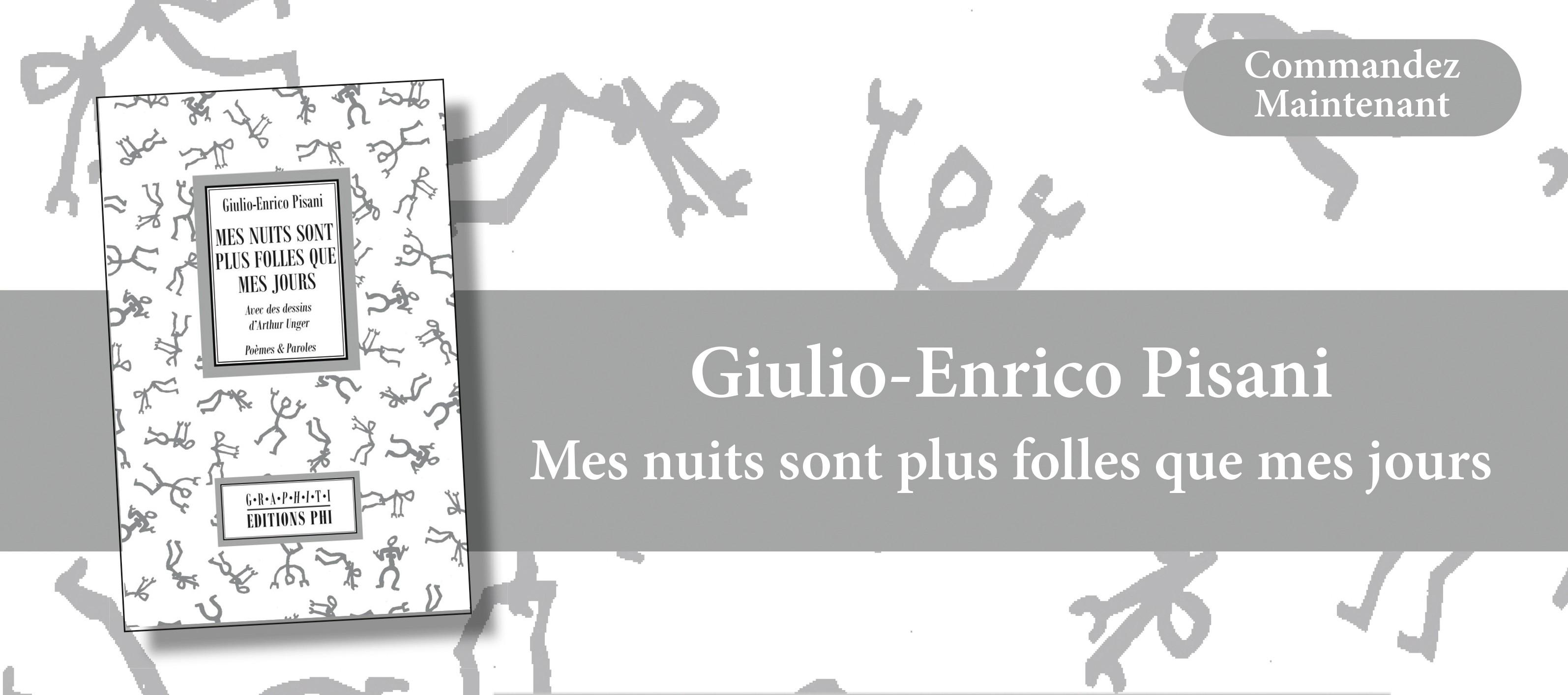 http://www.editionsphi.lu/fr/home/483-giulio-enrico-pisani-mes-nuits-sont-plus-folles-que-mes-jours.html