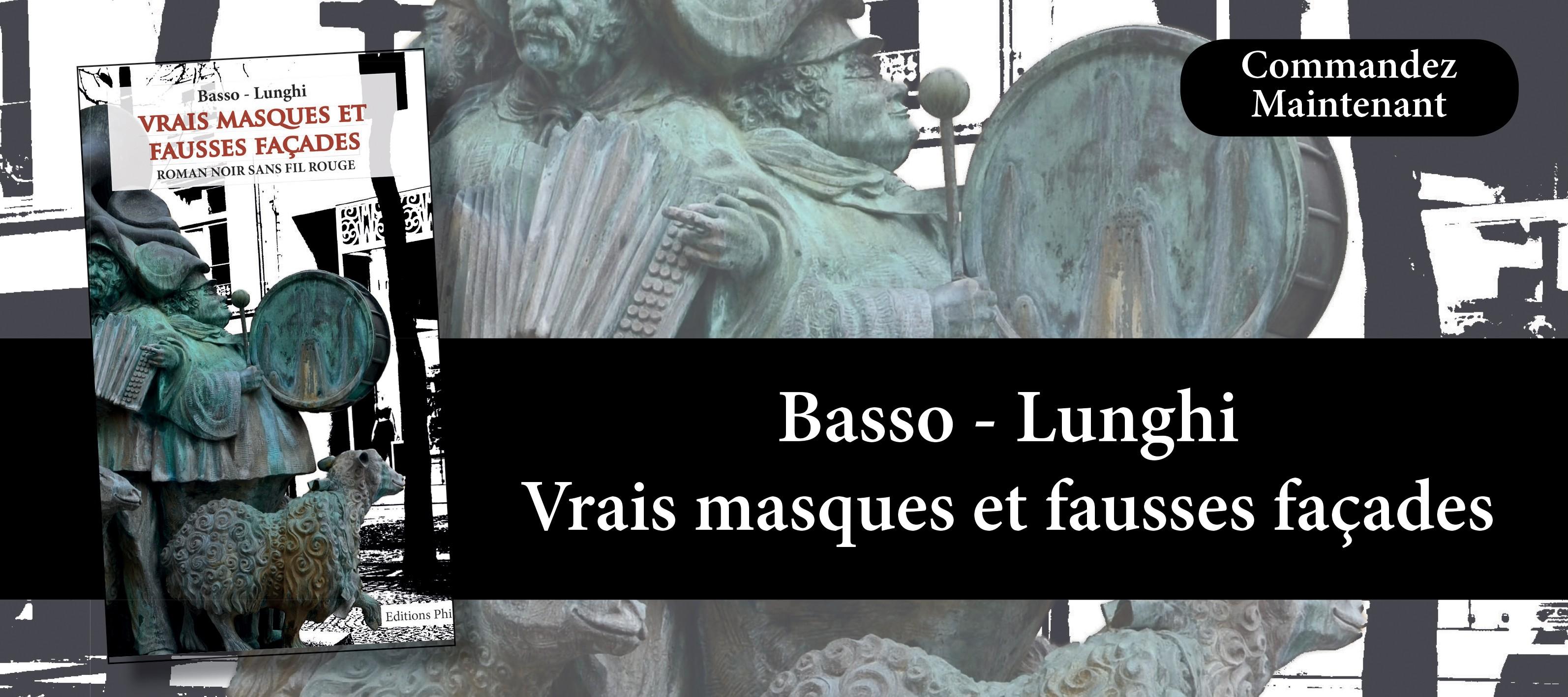 http://www.editionsphi.lu/fr/francais/473-basso-lunghi-vrais-masques-et-fausses-facades.html