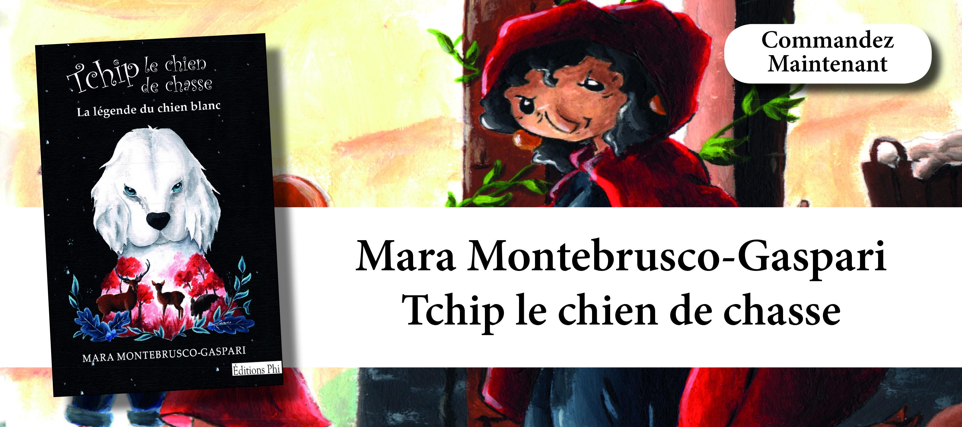 Mara Montebrusco-Gaspari - Tchip le chien de chasse