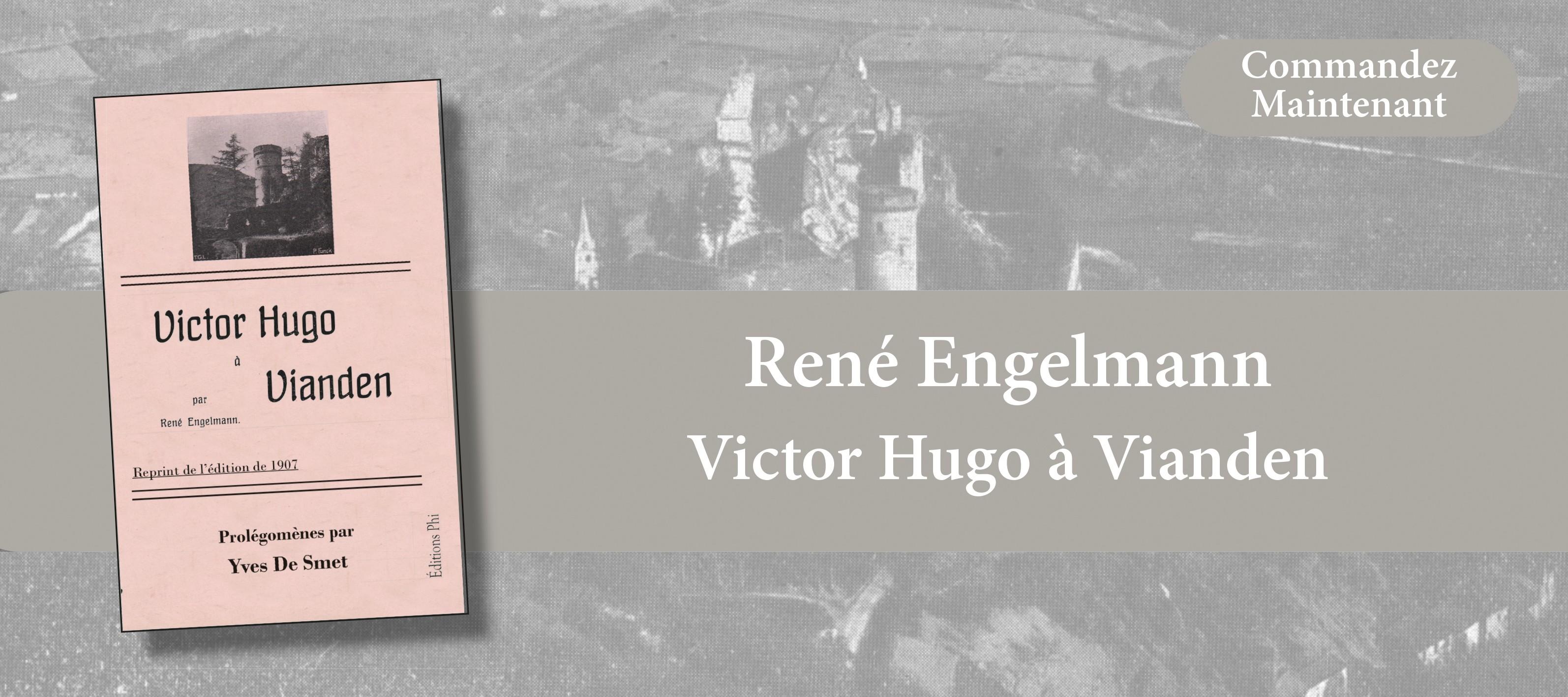 http://www.editionsphi.lu/fr/essai/505-rene-engelmann-victor-hugo-a-vianden.html