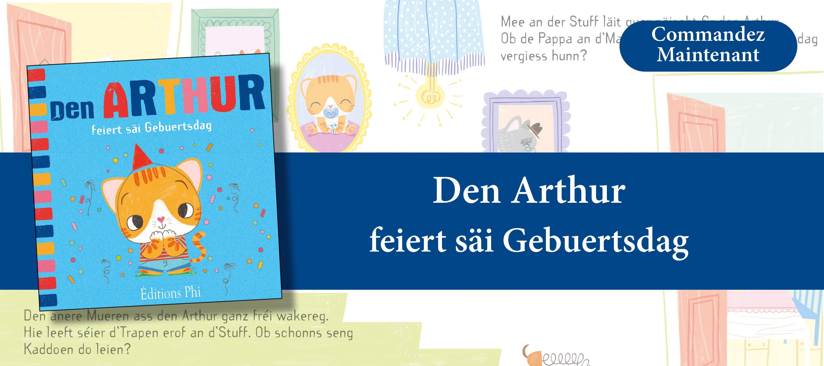 http://www.editionsphi.lu/fr/jeunesse/519-den-arthur-feiert-sai-gebuertsdag.html