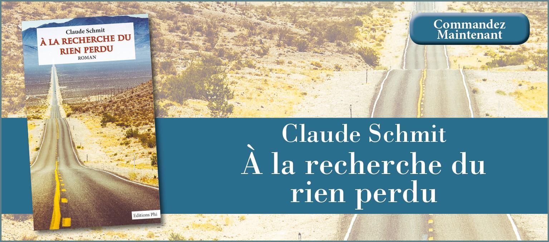 Claude Schmit - À la recherche du rien perdu