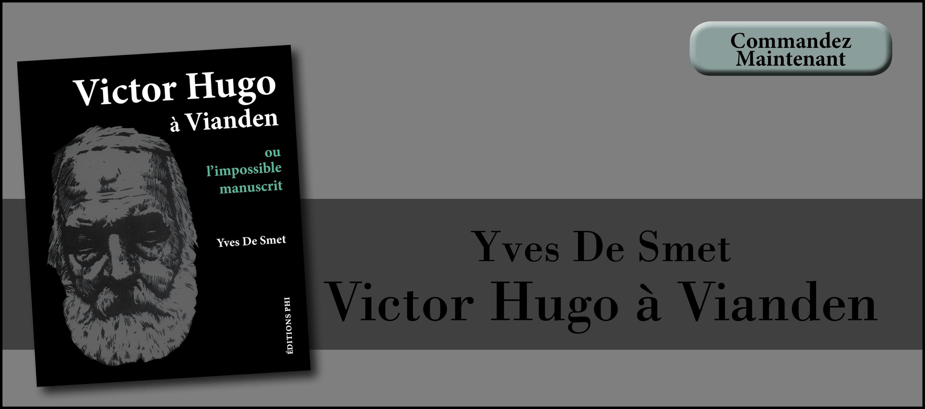 Yves De Smet: Victor Hugo à Viandes ou l'impossible manuscrit
