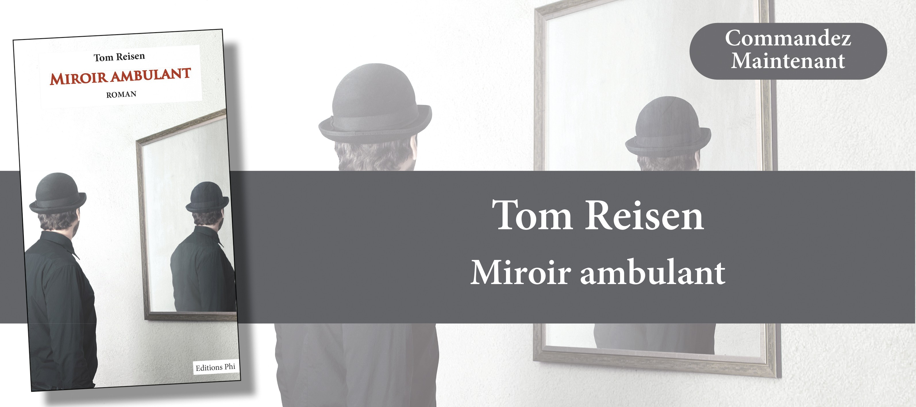 http://www.editionsphi.lu/fr/home/490-tom-reisen-miroir-ambulant.html