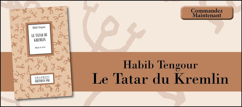 Habib Tengour - Le Tatar du Kremlin