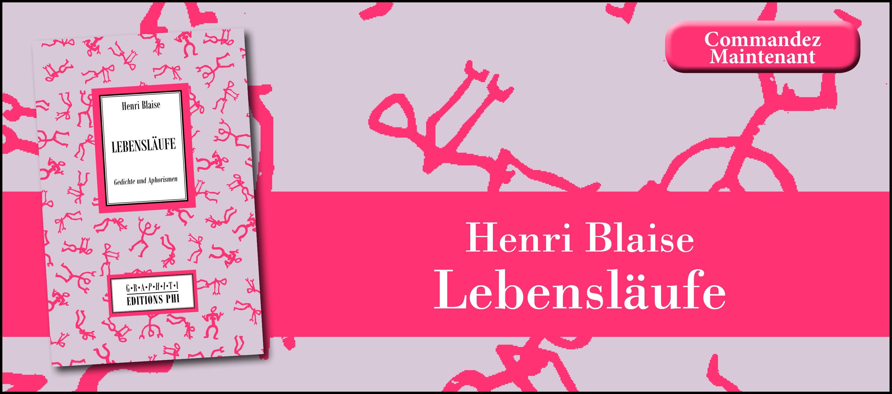 Henri Blaise: Lebensläufe