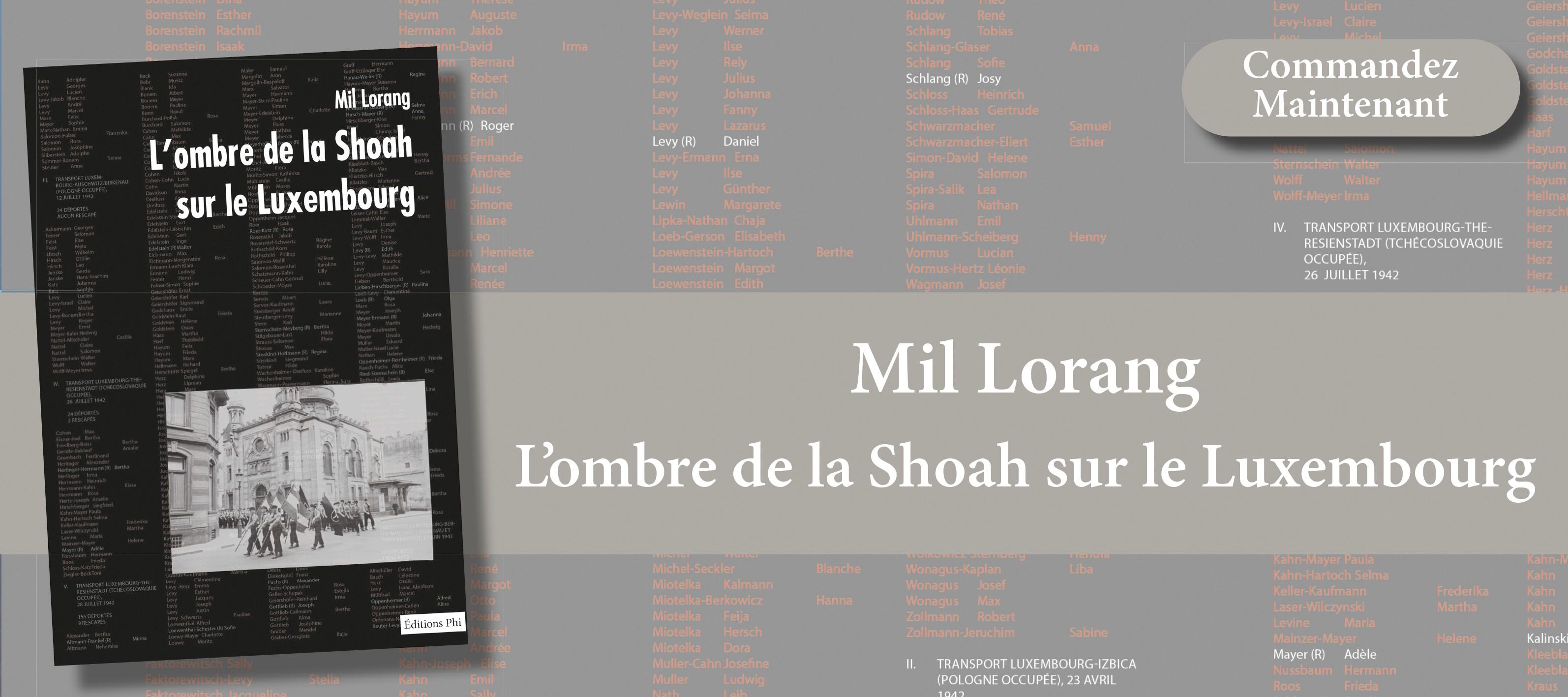 http://www.editionsphi.lu/fr/home/489-mil-lorang-l-ombre-de-la-shoah-sur-le-luxembourg.html