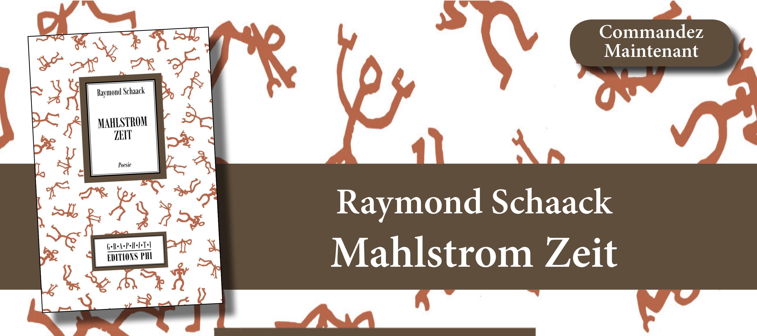 Raymond Schaack - Mahlstrom Zeit