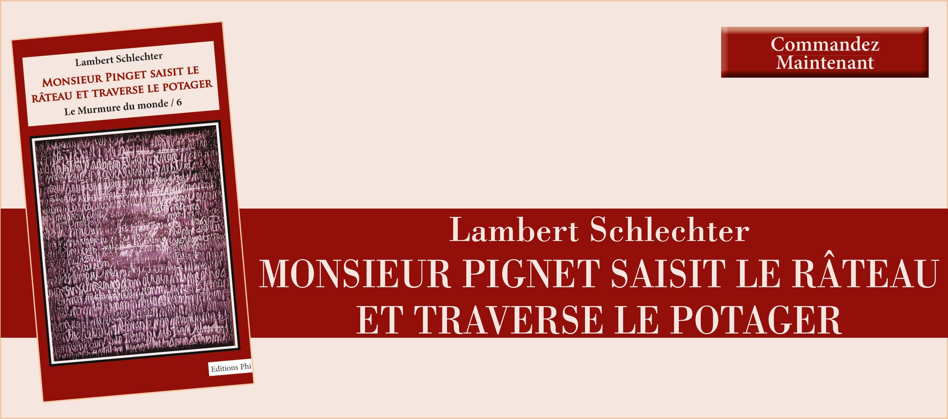 Lambert Schlechter - Monsieur Pinget saisit le râteau et traverse le potager