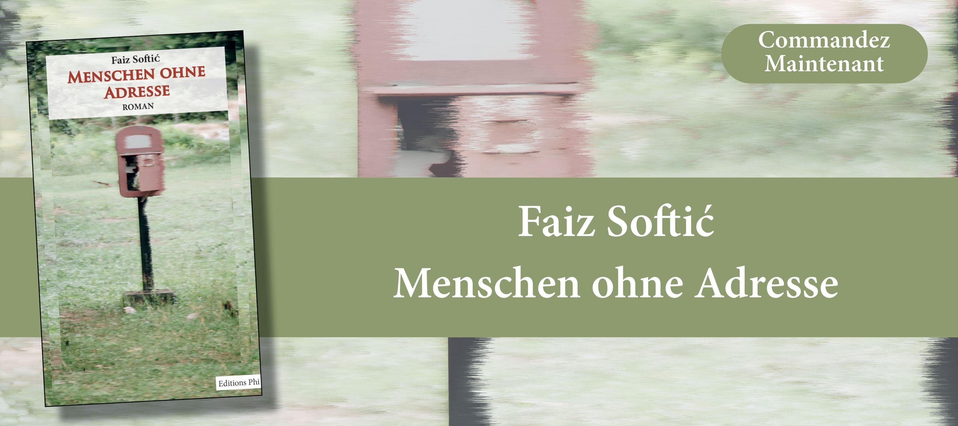 http://www.editionsphi.lu/fr/home/476-faiz-softic-menschen-ohne-adresse.html
